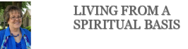 Living from a spiritual basis